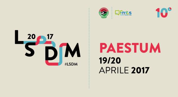 LSDM 2017  Il programma completo della decima edizione il  19 e 20 Aprile a Paestum
